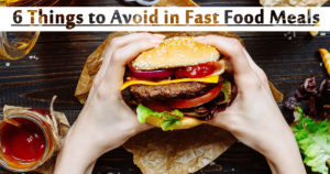6 Things to Avoid in Fast Food Meals