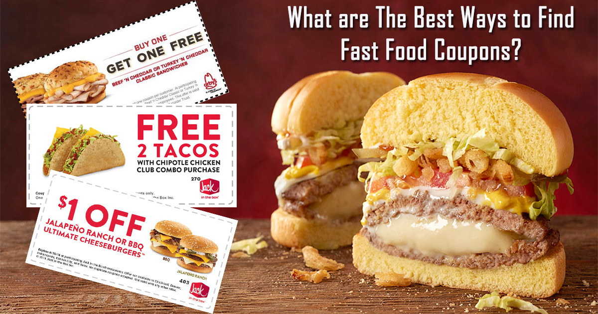 How To Find Fast Food Coupons Easy Ways To Find Fast Food Coupons