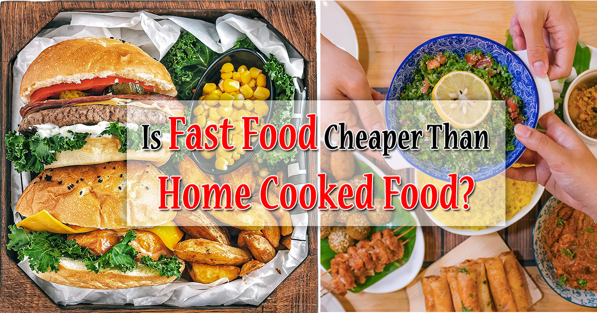 Is Fast Food Cheaper Than Home Cooked Food