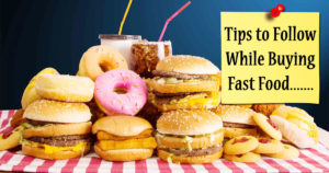Tips to Follow While Buying Fast Food