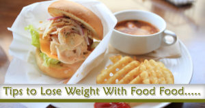 Tips to Lose Weight With Food Food