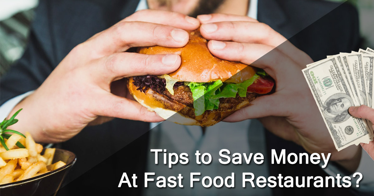 Tips to Save Money At Fast Food Restaurants