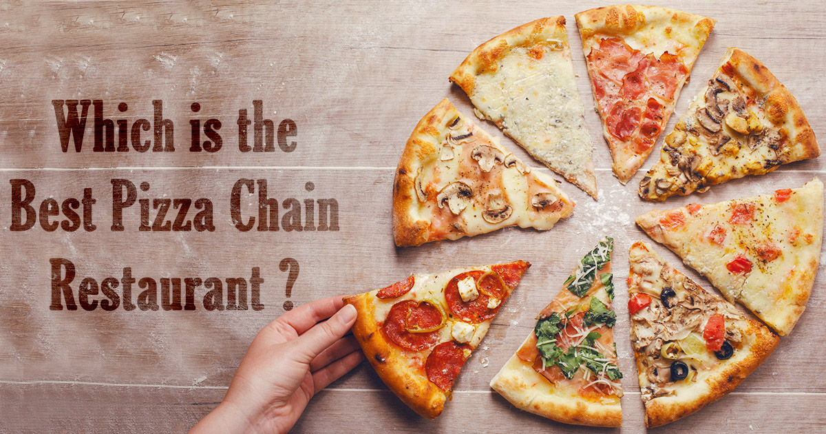 Which is the Best Pizza Chain Restaurant