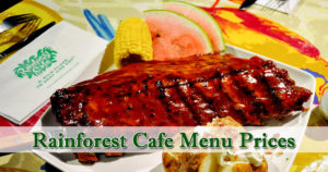 Rainforest Cafe Menu Prices
