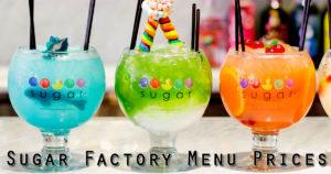 Sugar Factory Menu Prices
