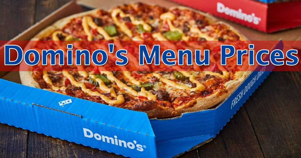 Domino's Pizza Menu With Prices 2021