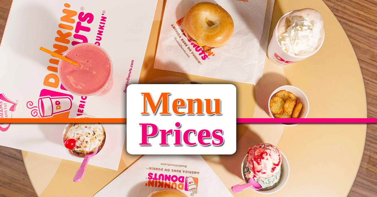 Dunkin Donuts Menu Prices - Breakfast, Lunch and all Specials