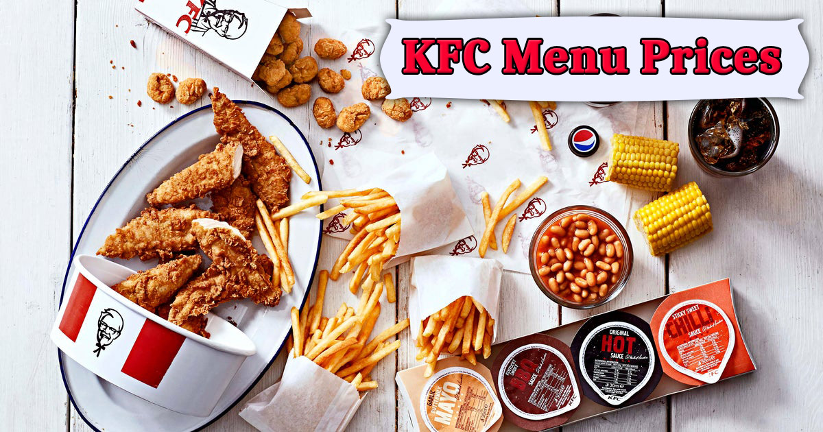 Kfc Menu Prices The Best Chicken Meal In Budget