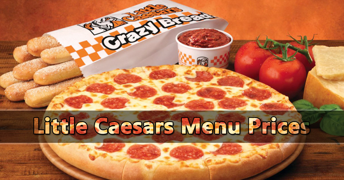Little Caesar's Menu With Prices 2021